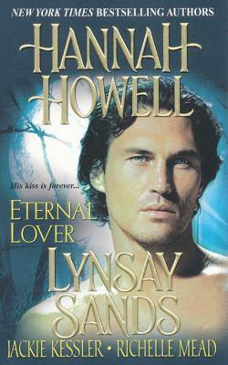 Eternal Lover, Hannah Howell, Lynsay Sands, Richelle Mead, Jackie Kessler