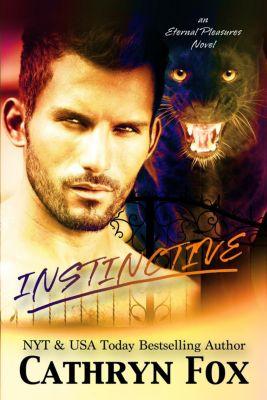 Eternal Pleasure: Instinctive (Eternal Pleasure, #1), Cathryn Fox