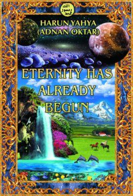 Eternity Has Already Begun, Harun Yahya (Adnan Oktar)