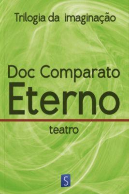 Eterno - Trilogia Da Imaginação, Doc Comparato