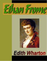 Ethan Frome, Edith Wharton