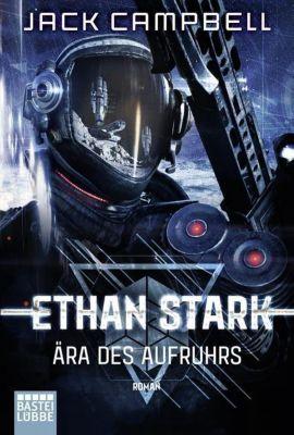 Ethan Stark - Ära des Aufruhrs - Jack Campbell |