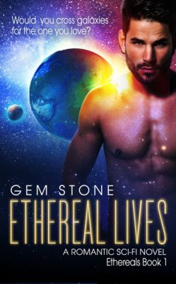 Ethereals: Ethereal Lives (Ethereals Book 1), Gem Stone