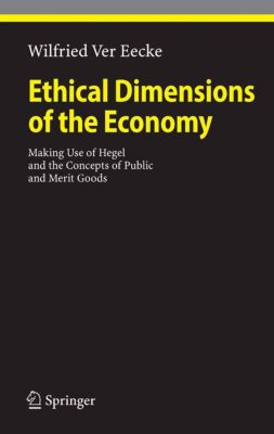 Ethical Economy: Ethical Dimensions of the Economy, Wilfried Ver Eecke
