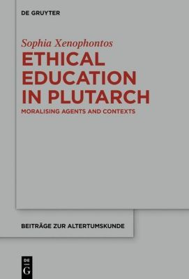 Ethical Education in Plutarch, Sophia Xenophontos