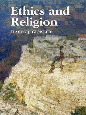 Ethics and Religion, Harry J. Gensler