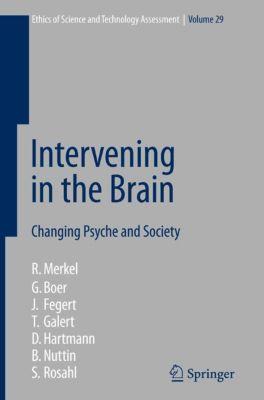 Ethics of Science and Technology Assessment: Intervening in the Brain, Reinhard Merkel, B. Nuttin, D. Hartmann, J. Fegert, G. Boer, T. Galert, S. Rosahl