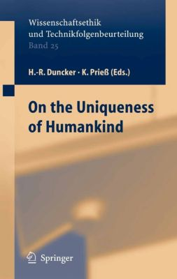 Ethics of Science and Technology Assessment: On the Uniqueness of Humankind