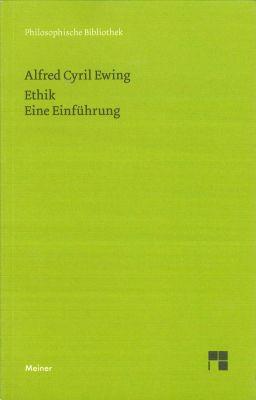 Ethik. Eine Einführung, Alfred C. Ewing