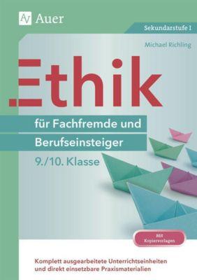 Ethik für Fachfremde und Berufseinsteiger 9./10. Klasse, Michael Richling
