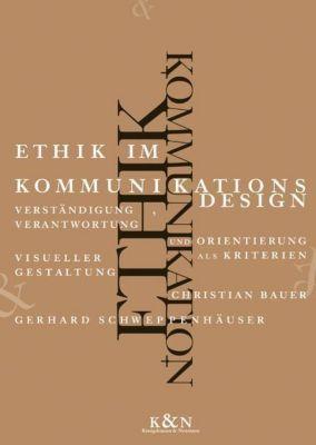 Ethik im Kommunikationsdesign, Gerhard Schweppenhäuser, Christian Bauer