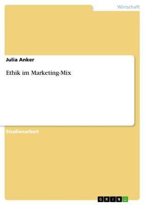 Ethik im Marketing-Mix, Julia Anker