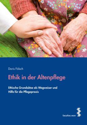 Ethik in der Altenpflege, Doris Fölsch