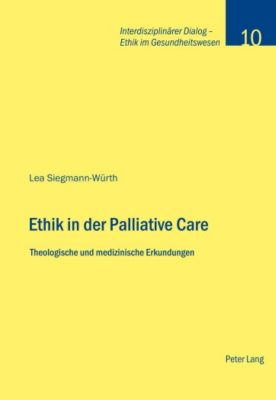 Ethik in der Palliative Care, Lea Siegmann-Würth