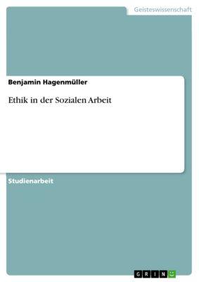 Ethik in der Sozialen Arbeit, Benjamin Hagenmüller