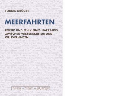 Ethik - Text - Kultur: Meerfahrten, Tobias Krüger