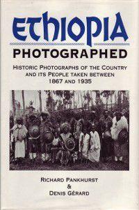 Ethiopia Photographed, Richard Pankhurst