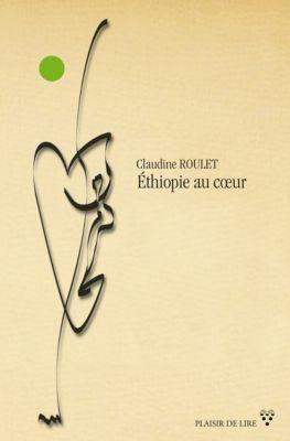 Éthiopie au coeur, Claudine Roulet