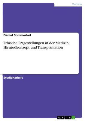 Ethische Fragestellungen in der Medizin: Hirntodkonzept und Transplantation, Daniel Sommerlad
