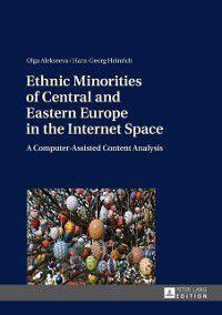 Ethnic Minorities of Central and Eastern Europe in the Internet Space, Hans-Georg Heinrich, Olga Alekseeva