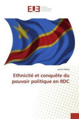 Ethnicité et conquête du pouvoir politique en RDC, Junior Kibelo