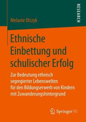 Ethnische Einbettung und schulischer Erfolg, Melanie Olczyk