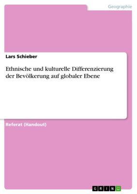 Ethnische und kulturelle Differenzierung der Bevölkerung auf globaler Ebene, Lars Schieber
