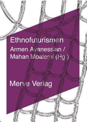 Ethnofuturismen, Aria Dean, Kodwo Eshun, Steve Goodman, Anna Greenspan, Sophia Al-Maria, Fatima Al Qadiri, Monira Al Qadiri
