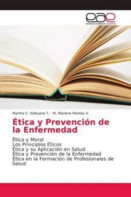 Ética y Prevención de la Enfermedad, Martha C. Valbuena T., M. Marlene Montes V.