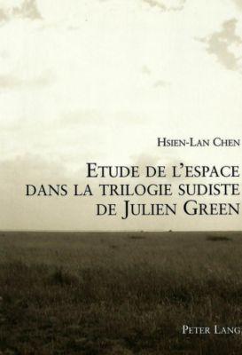 Etude de l'espace dans la trilogie sudiste de Julien Green, Hsien-Lan Chen