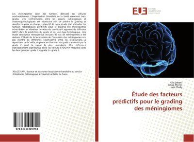 Étude des facteurs prédictifs pour le grading des méningiomes, Alia Zehani, Emira Mersni, Ines Chelly