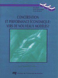 Études d'économie politique: Concertation et performance économique : vers de nouveaux modèles ?