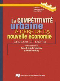 Études d'économie politique: La compétitivité urbaine à l'ère de la nouvelle économie
