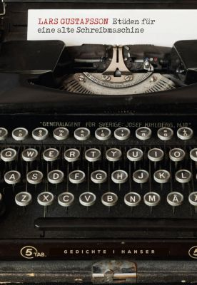 Etüden für eine alte Schreibmaschine - Lars Gustafsson |