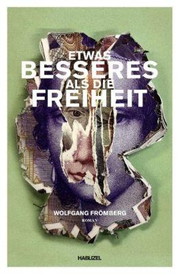 Etwas Besseres als die Freiheit, Wolfgang Frömberg