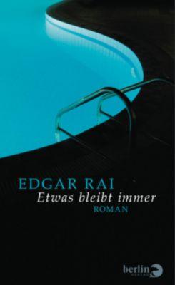 Etwas bleibt immer, Edgar Rai