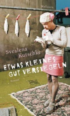 Etwas Kleines gut versiegeln, Svealena Kutschke