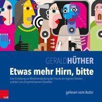 Etwas mehr Hirn, bitte, Audio-CD, Gerald Hüther