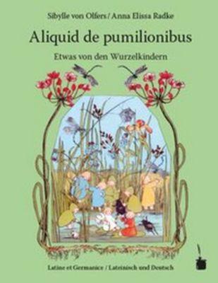 Etwas von den Wurzelkindern / Aliquid de pumilionibus, Sibylle von Olfers