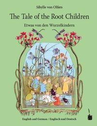 Etwas von den Wurzelkindern / The Tale of the Root Children, Sibylle von Olfers