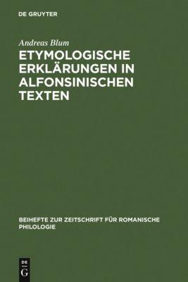Etymologische Erklärungen in alfonsinischen Texten, Andreas Blum