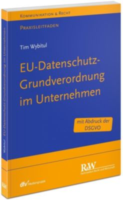 EU-Datenschutz-Grundverordnung im Unternehmen, Tim Wybitul