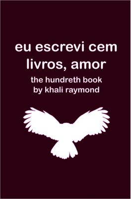Eu Escrevi Cem Livros, Amor, Khali Raymond