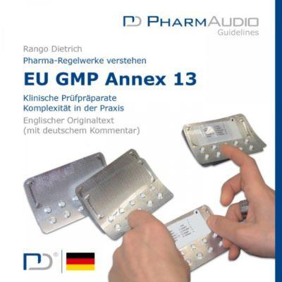 Eu Gmp Anney 13 (Klinische Prüfpräparate, Komplexität in Der Praxis)