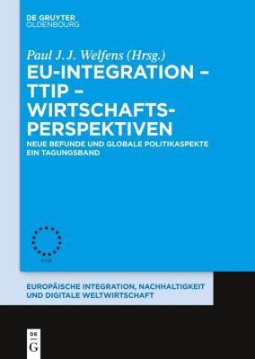 EU-Integration, TTIP, Wirtschaftsperspektiven