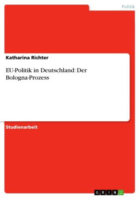 EU-Politik in Deutschland: Der Bologna-Prozess, Katharina Richter