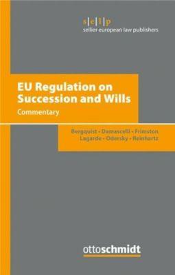 EU Regulation on Succession and Wills, Ulf Bergquist, Domenico Damascelli, Richard Frimston, Paul Lagarde, Felix Odersky, Barbara Reinhartz