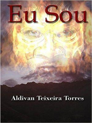 Eu sou, Aldivan Teixeira Torres