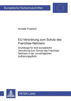 EU-Verordnung zum Schutz des Franchise-Nehmers, Annette Froehlich