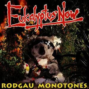 Eukalyptus Now, Rodgau Monotones